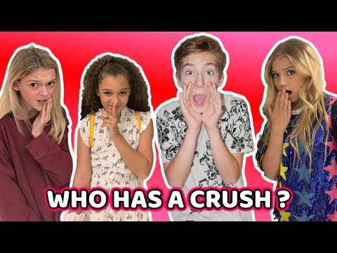 Who Has A Crush?   Ft Sawyer Sharbino, Sarah Dorothy Little, Corinne Joy & Indigo Carey