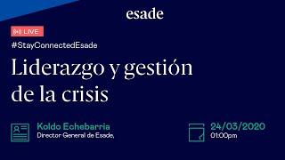 Webinar: Liderazgo en tiempos de crisis con Koldo Echebarria I Stay connected