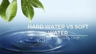 Hard water vs soft water on fine thin hair