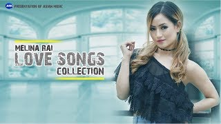 Baixar Melina Rai Love Songs Collection 2019 | Melina Rai Music Video 2019 | Asian Music