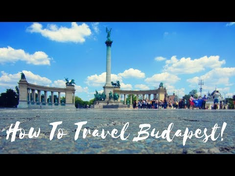 HOW TO TRAVEL BUDAPEST | COMPLETE HUNGARY TRAVEL GUIDE | WHAT TO SEE & DO