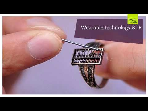 Wearable Technology: Securing the right kind of IP protection – Intellectual Value 2017
