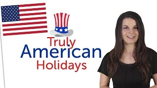Learn Holidays - Truly American Holidays