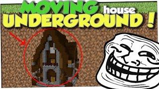 Minecraft Trolling - UNDERGROUND HOUSE TROLL (Minecraft Pranks Ep 115)