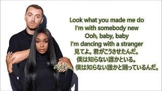 洋楽  和訳 Sam Smith & Normani - Dancing With A Stranger Video