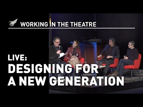 Working in the Theatre LIVE: Designing for a New Generation