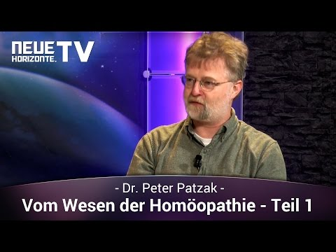 Vom Wesen der Homöopathie - Teil 1 - Götz Wittneben im Gespräch mit Dr. Peter Patzak