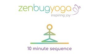Zen Bug Yoga 10 Minute Sequence