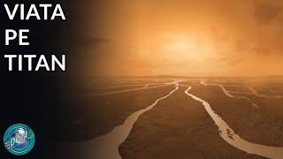 Cum ar arata viata pe Titan - Luna lui Saturn