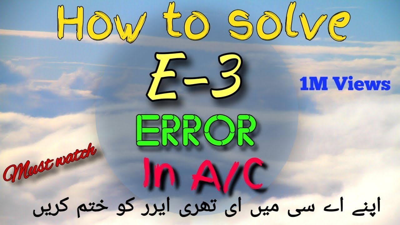 Air conditioner E3 error Solution