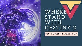Where I Stand with Destiny 2