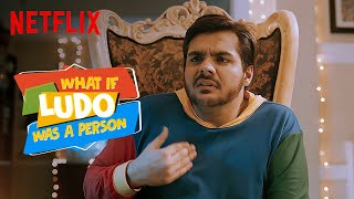 What If Ludo Was A Person ft. @ashish chanchlani vines | Ludo | Netflix India