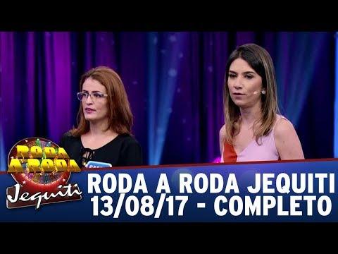 Roda a Roda Jequiti (13/08/17) | Completo
