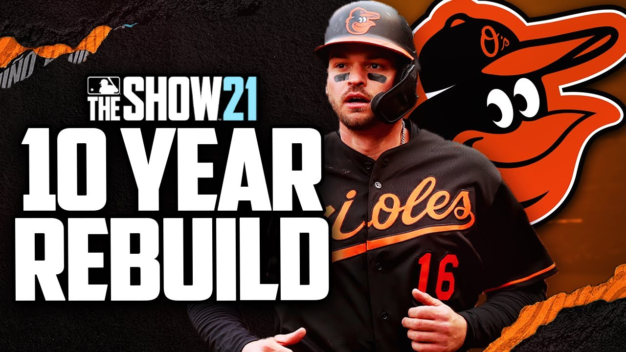 Download 10 YEAR REBUILD OF THE BALTIMORE ORIOLES in MLB the Show 21
