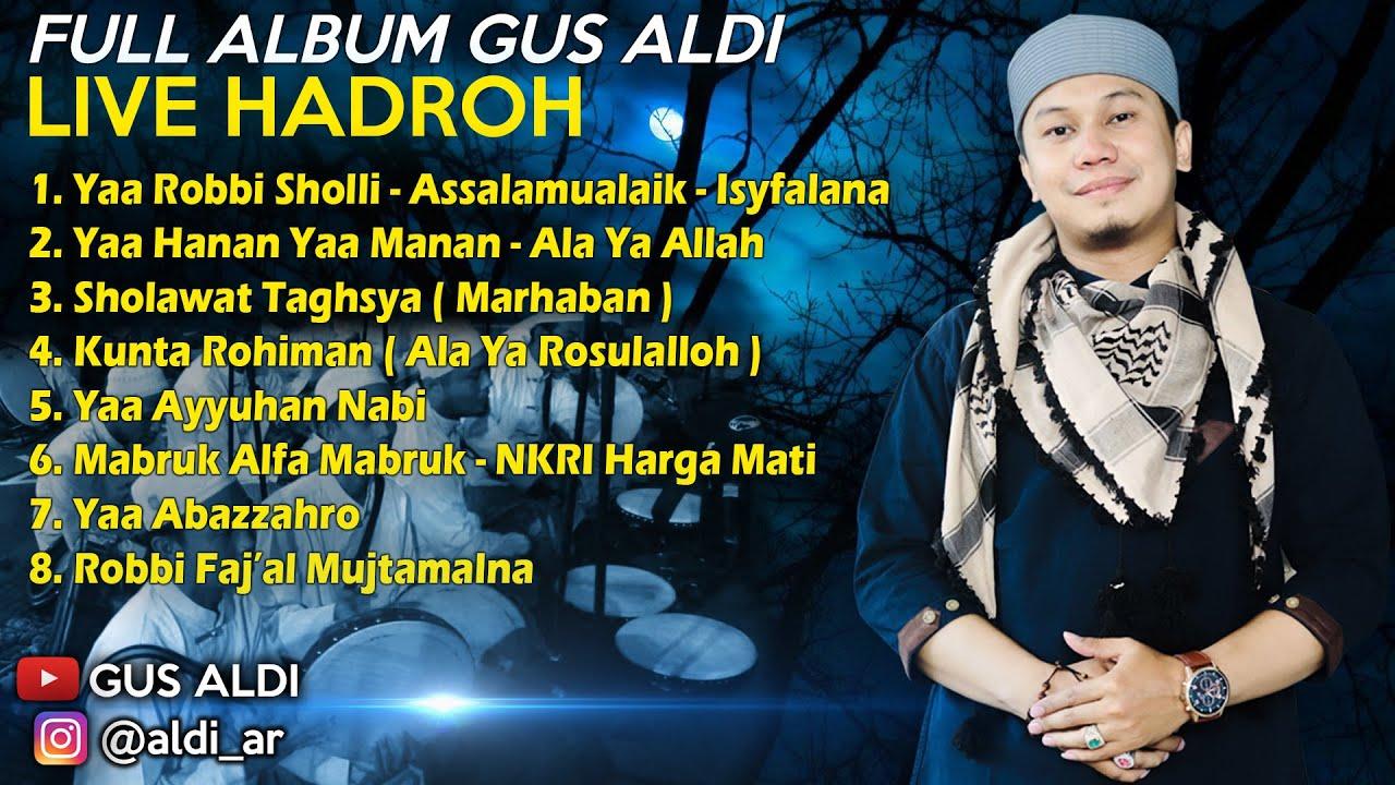 FULL ALBUM SHOLAWAT GUS ALDI !! LIVE HADROH