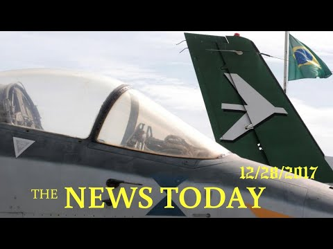 News Today 12/28/2017 | Donald Trump | Brazil Defense Ministry Opposes Giving Up Embraer Contro...