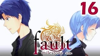 I never understood : FAULT MILESTONE ONE | Part 16
