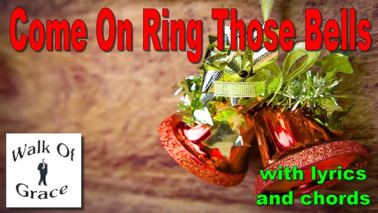 Come On Ring Those Bells - with lyrics and chords - YouTube