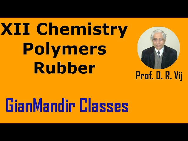 XII Chemistry | Polymers | Rubber by Gourav Sir