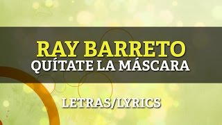 Ray Barretto - Quitate La Mascara