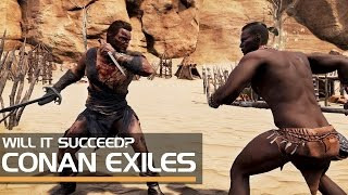 Conan Exiles - Will It be Successful?