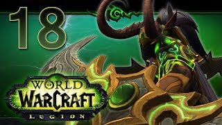 World of Warcraft: Legion Gameplay | Demon Hunter | 98-110 | Part 18
