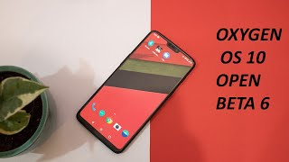 Oneplus 6 & Oneplus 6t Open Beta 6 Update (Oxygen os 10) Review