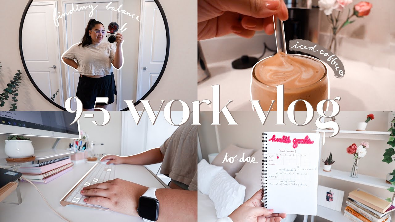 9-5 WORK DAYS   finding balance is hard, busy work days, self care & more!