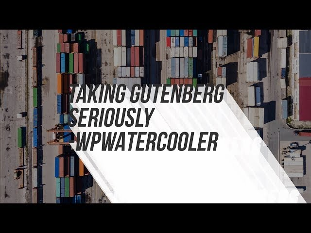 EP279 - Taking Gutenberg Seriously - WPwatercooler