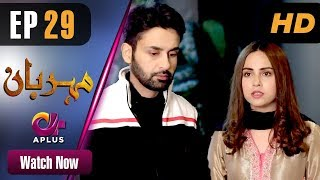 Drama | Meherbaan - Episode 29 | Aplus ᴴᴰ Dramas | Affan Waheed, Nimrah Khan, Asad Malik