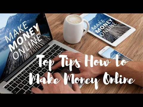 Top Tips How to Make Money Online