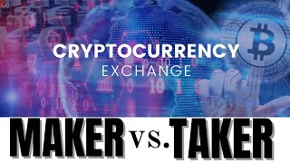 Maker vs Taker Trades on Crypto Exchanges [Tutorial]
