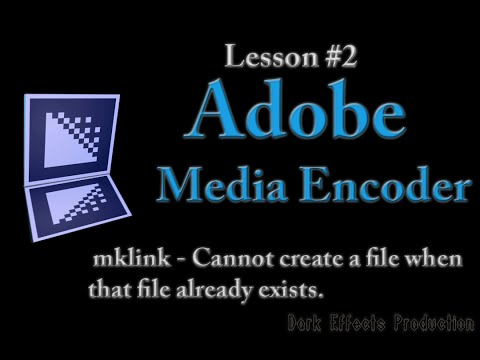 mklink Cannot create a file when that file already exists. - Adobe Media Encoder