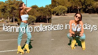 LEARNING TO ROLLER SKATE IN 5 DAYS