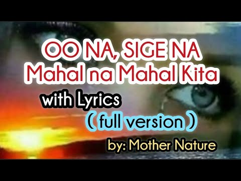 OO NA SIGE NA (mahal na mahal kita) with Lyrics- FULL VERSION-  Bccalugas