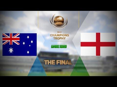 FINAL - ICC CHAMPIONS TROPHY 2017 GAMING SERIES - AUSTRALIA v ENGLAND
