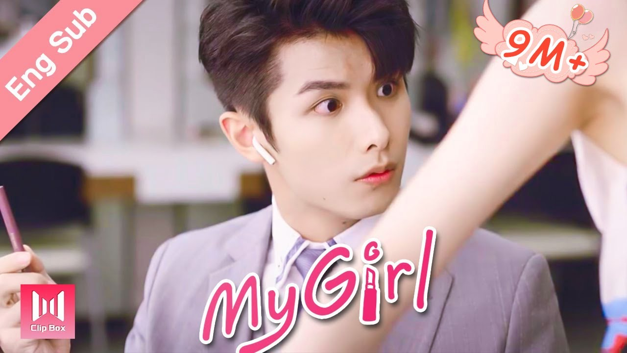 Download [Eng Sub]How do you keep your handsome man away from other girls?! My Girl Ep 02 (2020) 99分女朋友💖