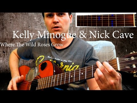 Nick Cave & Kylie Minogue - Where the Wild Roses Grow (chords) lll ...