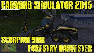 Farming Simulator 2015 - Scorpion King Forestry Harvester - Its a Beast (60FPS?)