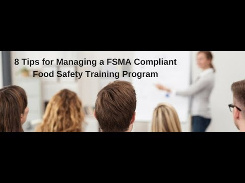 8 Tips for Managing a FSMA Compliant Food Safety Training Pr