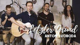 Letzter Grund - Anton Svoboda (Acoustic Session)