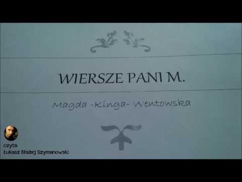 Magda Kinga Wentowska Wiersze Pani M Pragnę