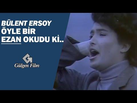 BÜLENT ERSOY EZAN OKUYOR - TÜYLERİ DİKEN DİKEN EDEN SES! - BEDDUA Türk Filmi