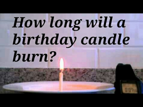 How Long Will A Birthday Candle Burn