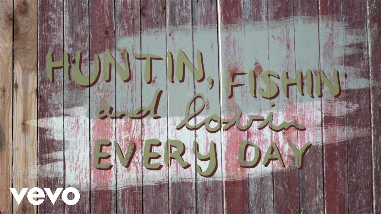 Luke bryan kill the lights lyric youtube for Hunting fishing loving everyday