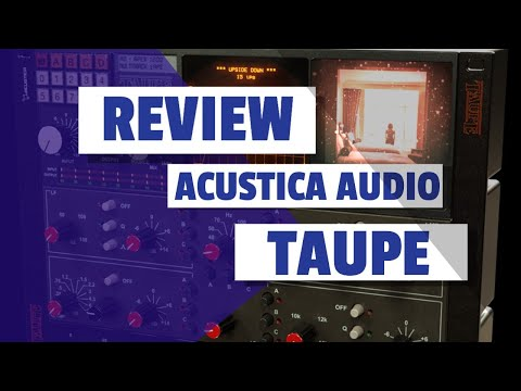 Primeira vista com Acustica-Audio Taupe [A MÁQUINA DO TEMPO]