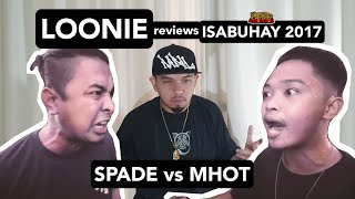 LOONIE | BREAK IT DOWN: Rap Battle Review E128 | ISABUHAY 2017: SPADE vs MHOT