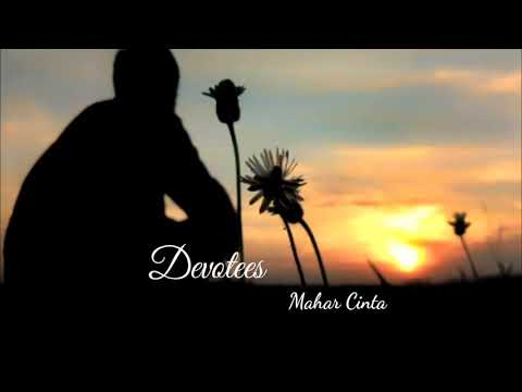 Devotees~Mahar Cinta lirik