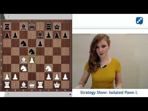 Miss Strategy Middlegame Show - Isolated Pawns, part 1