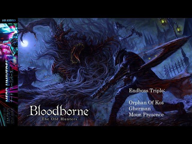 BloodBorne #23 EndBosse:  Waisenknabe von Kos - Gherman - Moon Presence ☬ 3. Ending Livestream [DE]